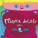 ママ・デカフェ~LOVE~