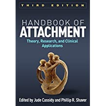 Handbook of Attachment, Third Edition: Theory, Research, and Clinical Applications