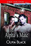 The Alpha's Mate [Silver Bullet 1] (Siren Publishing Classic ManLove) (Silver Bullet series)