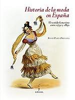 Historia de la moda en España : el vestido femenino entre 1750 y 1850