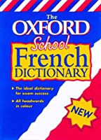 The Oxford School French Dictionary (Bilingual Dictionary)