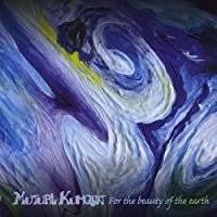 For the Beauty of the Earth by Mutual Kumquat (2013-05-04)