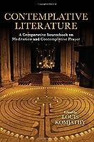 Contemplative Literature: A Comparative Sourcebook on Meditation and Contemplative Prayer