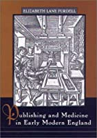 Publishing and Medicine in Early Modern England