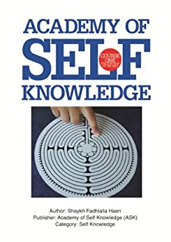 The Sufi Map of the Self: Academy of Self Knowledge Course ONE by [Haeri, Shaykh Fadhlalla]