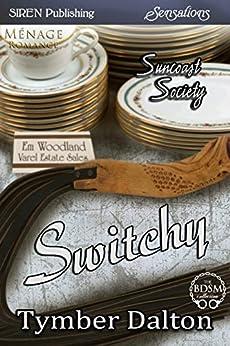 Switchy [Suncoast Society] (Siren Publishing Sensations) by [Dalton, Tymber]