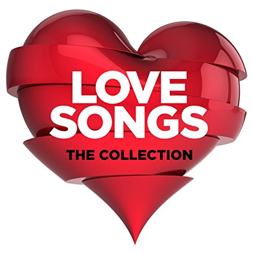 Love Songs: The Collection [Ex...