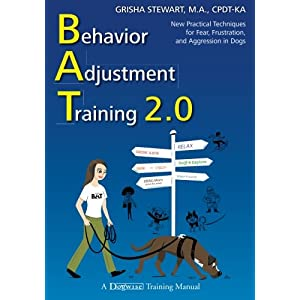 Behavior Adjustment Training 2.0: New Practical Techniques for Fear, Frustration, and Aggression in Dogs Click on image for further info.