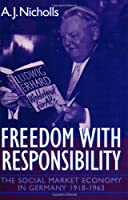 Freedom With Responsibility: The Social Market Economy in Germany, 1918-1963