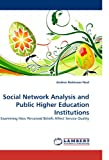 Social Network Analysis and Public Higher Education Institutions