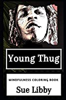 Young Thug Mindfulness Coloring Book (Young Thug Mindfulness Coloring Books)