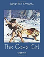 The Cave Girl: Large Print