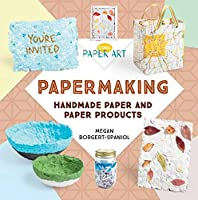 Papermaking: Handmade Paper and Paper Products (Cool Paper Art)