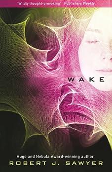 Wake by [Sawyer, Robert J.]