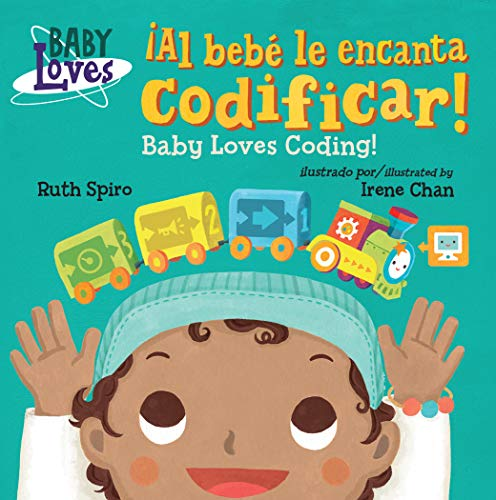 ¡Al bebé le encanta codificar! / Baby Loves Coding! (Baby Loves Science) (Spanish Edition)