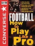 コンバース スポーツ Converse All Star Football: How to Play Like a Pro (Converse All-Star Sports)