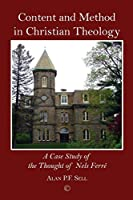 Content and Method in Christian Theology: A Case Study of the Thought of Nels Ferre