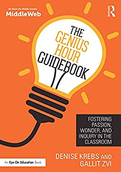 [Krebs, Denise, Zvi, Gallit]のThe Genius Hour Guidebook: Fostering Passion, Wonder, and Inquiry in the Classroom (Eye on Education Books)