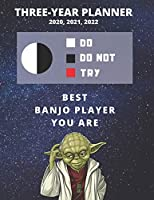 3 Year Monthly Planner For 2020, 2021, 2022 | Best Gift For Banjo Player | Funny Yoda Quote Appointment Book | Three Years Weekly Agenda Logbook For Musician: Star Wars Fan Notebook | Start: January | 36 Months of Plan | Personal Day Log For Goal & Task
