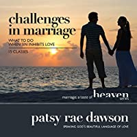 Challenges In Marriage: What To Do When Sin Inhibits Love (Marriage: ATaste Of Heaven Series)
