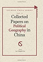 Collected Papers on Political Geography in China (Studing China)