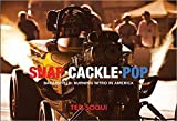 Snap Cackle Pop: Bakersfield, Burning Nitro in America