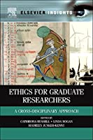 Ethics for Graduate Researchers: A Cross-disciplinary Approach (Elsevier Insights)