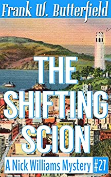 The Shifting Scion (A Nick Williams Mystery Book 27) by [Butterfield, Frank W.]