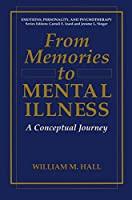 From Memories to Mental Illness: A Conceptual Journey (Emotions, Personality, and Psychotherapy)