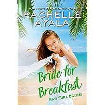 Bride for Breakfast (Bad Girl Brides Book 1)