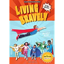 Living Bravely: 50-Week Super Incredible Faith Devotional