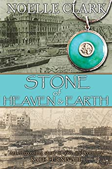Stone Of Heaven And Earth by [Clark, Noelle]