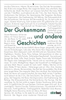 Der Gurkenmann und andere Geschichten: Projekt SchreibKunst  - Schueler treffen Autoren