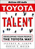 Toyota Talent: Developing Your People the Toyota Way