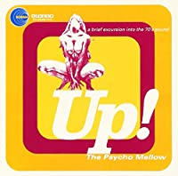 Up! The Psycho Mellow