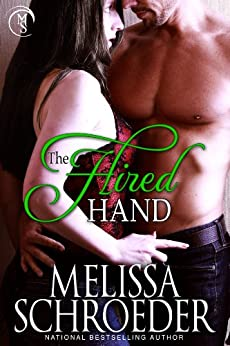 The Hired Hand (Hands On Book 1) by [Schroeder, Melissa]