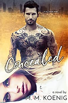 Concealed (Secrets and Lies Series Book 3) by [Koenig, M. M.]