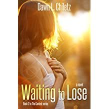 Waiting to Lose (The Contest Series Book 2)