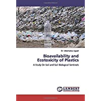 Bioavailability and Ecotoxicity of Plastics: A Study On Soil…