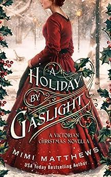 A Holiday By Gaslight: A Victorian Christmas Novella by [Matthews, Mimi]