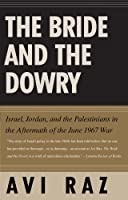 The Bride and the Dowry: Israel, Jordan, and the Palestinians in the Aftermath of the June 1967 War