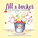 Fill a Bucket: A Guide to Daily Happiness for the Young Child 画像