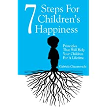 7 Steps For Children's Happiness - Principles That Will Help Your Children For A Lifetime