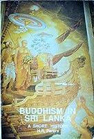 Buddhism in Sri Lanka: A Short History