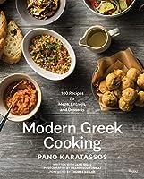 Modern Greek Cooking: 100 Recipes for Meze, Entrées, and Desserts