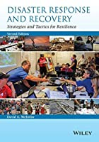 Disaster Response and Recovery: Strategies and Tactics for Resilience by David A. McEntire(2015-02-21)