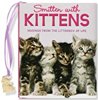Smitten With Kittens: Musings from the Litterbox of Life (Charming Petite Series)