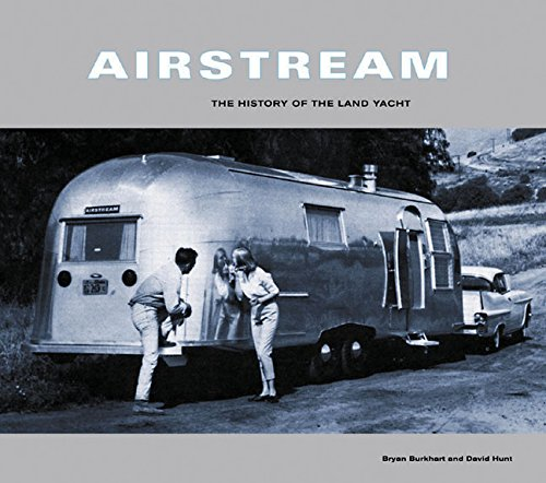 Download Airstream: The History of the Land Yacht 0811824713