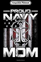 Composition Notebook: Proud Navy Mom Patriotic Sailor USA Flag  Journal/Notebook Blank Lined Ruled 6x9 100 Pages