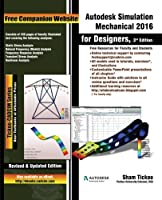 Autodesk Simulation Mechanical 2016 for Designers, 3rd Edition